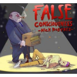 Nick Roberts - False Consciousness