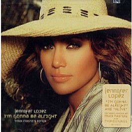 Jennifer Lopez - I'm Gonna Be Alright / Alive