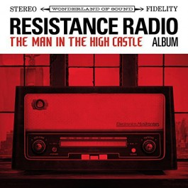 Various - Resistance Radio: The Man In The High Castle Album