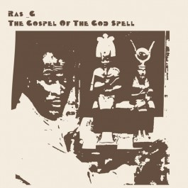 Ras G - The Gospel Of The God Spell