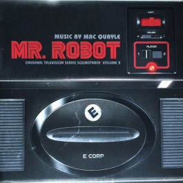Mac Quayle - Mr. Robot: Volume 3 (Original Television Series Soundtrack)