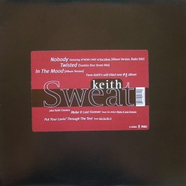 Keith Sweat - Nobody / Twisted / In The Mood