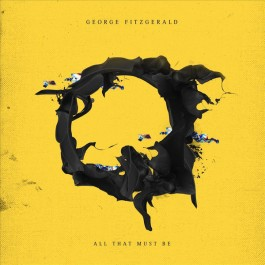 George Fitzgerald - All That Must Be