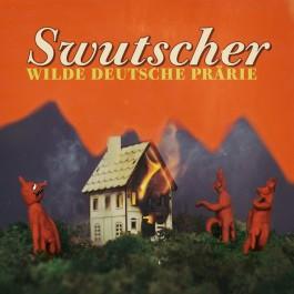 Swutscher - Wilde Deutsche Prärie