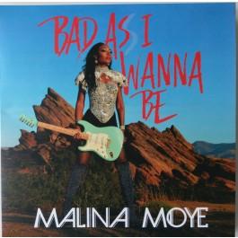Malina Moye - Bad As I Wanna Be