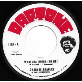 Charles Bradley - Whatcha Doing (To Me)