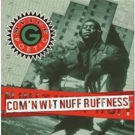 Mytee G. Poetic - Com'n Wit Nuff Ruffness