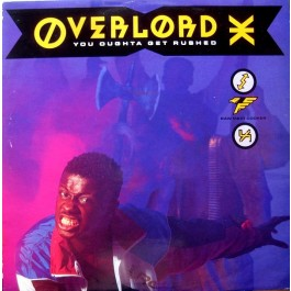 Overlord X - You Oughta Get Rushed