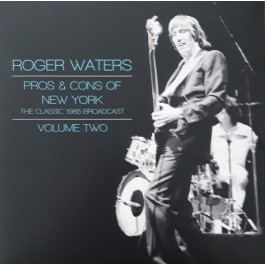 Roger Waters - Pros & Cons Of New York - The Classic 1985 Broadcast - Volume Two