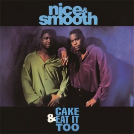 Nice & Smooth - Cake & Eat It Too (Pound Cake Mix) / Brooklyn-Queens (The U.K. Power Mix)