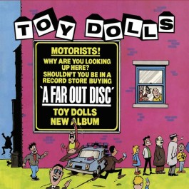 Toy Dolls - A Far Out Disc