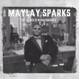 Maylay Sparks - The Rebel's Renaissance