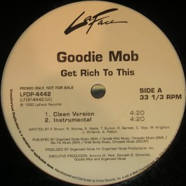 Goodie Mob - Get Rich To This