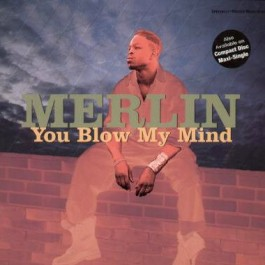Merlin - You Blow My Mind