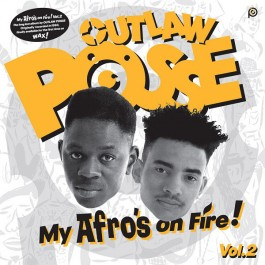 Outlaw Posse - My Afro's On Fire! Vol.2