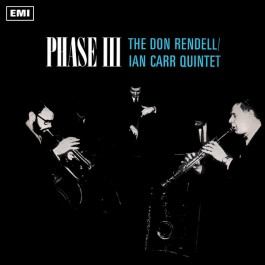 The Don Rendell / Ian Carr Quintet - Phase III