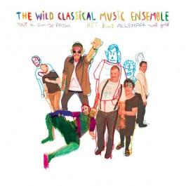 Wild Classical Music Ensemble - Tout Va Bien Se Passer (Het Komt Allemaal Wel Goed)