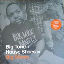 Big Tone & House Shoes - Big Shoes