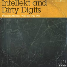 Intellekt & Dirty Digits - Phenom.Mental/ On My Day Off