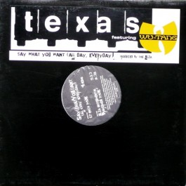 Texas - Say What You Want (All Day, Everyday)