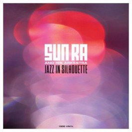 The Sun Ra Arkestra - Jazz in Silhouette
