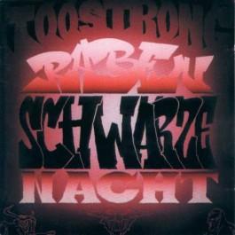 Too Strong - Rabenschwarze Nacht