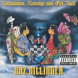 Daz Dillinger - Retaliation, Revenge And Get Back