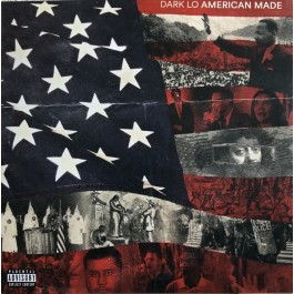 Dark Lo - American Made