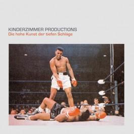 Kinderzimmer Productions - Die Hohe Kunst Der Tiefen Schläge