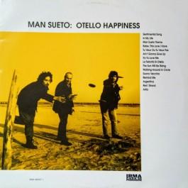 Man Sueto - Otello Happiness
