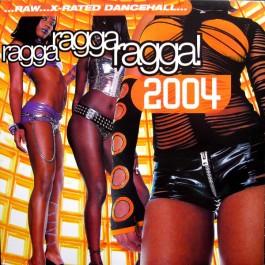 Various - Ragga Ragga Ragga! 2004