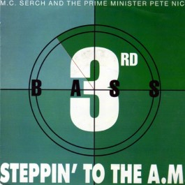 3rd Bass - Steppin' To The A.M.