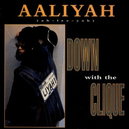 Aaliyah - Down With The Clique