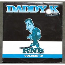 DJ Daddy K - Exclusive R'N'B RMX Volume 10