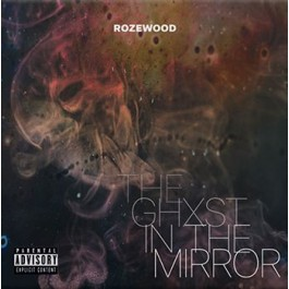 Rozewood - The Ghxst In The Mirror