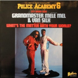 Grandmaster Melle Mel - What's The Matter With Your World?