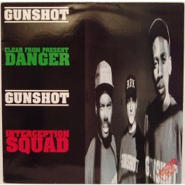 Gunshot - Clear From Present Danger / Interception Squad