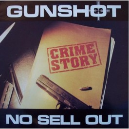Gunshot - Crime Story / No Sell Out