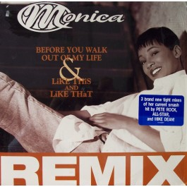 Monica - Before You Walk Out Of My Life & Like This And Like That (Remix)