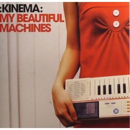 Kinema - My Beautiful Machines
