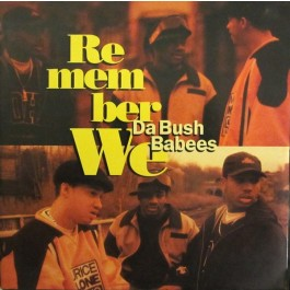 Da Bush Babees - Remember We