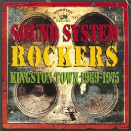 Various - Sound System Rockers Kingston Town 1969-1975