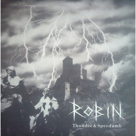 Robin - Thunder & Speedumb