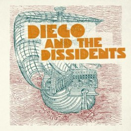 Diego And The Dissidents - Contaminated Waters