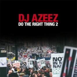 DJ Azeez - Do The Right Thing 2