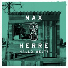Max Herre - Hallo Welt!