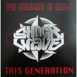 Shockwave - Ya Heard A Him