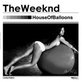 Weeknd, The - House Of Balloons