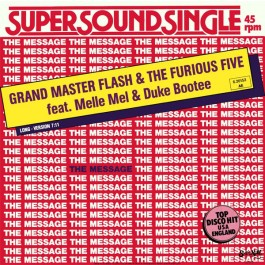 Grandmaster Flash & The Furious Five Feat. Melle Mel & Duke Bootee - The Message