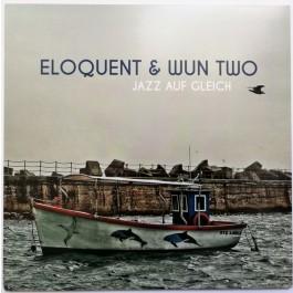 Eloquent & Wun Two - Jazz Auf Gleich